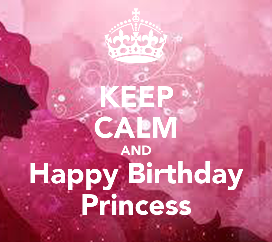 KEEP CALM AND Happy Birthday Princess Poster