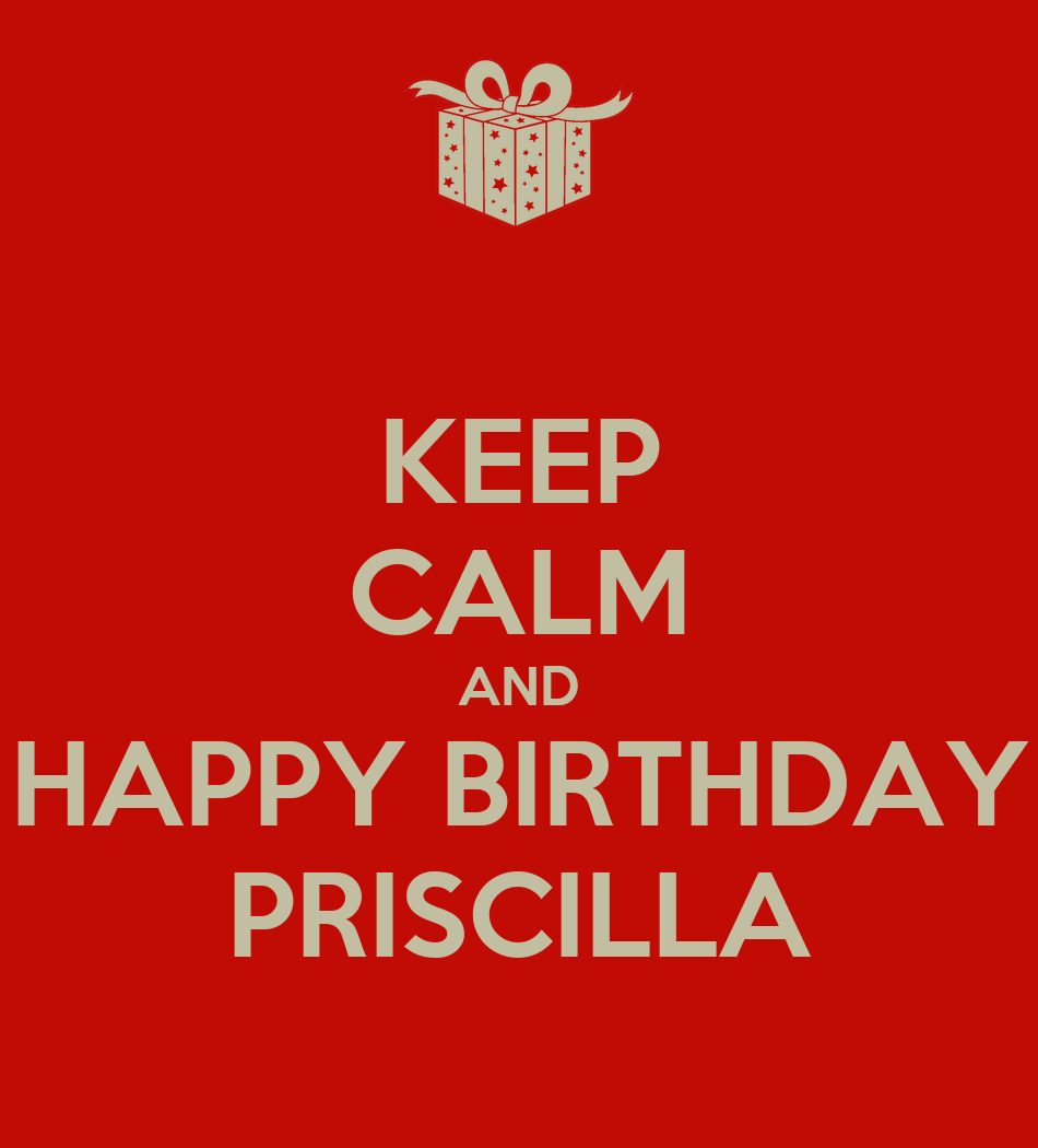 The Tumbleweed Suite - Page 3 Keep-calm-and-happy-birthday-priscilla-3