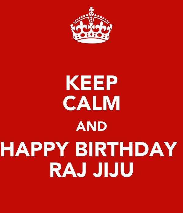 Keep Calm And Happy Birthday Raj Jiju Poster Chistyimran Keep