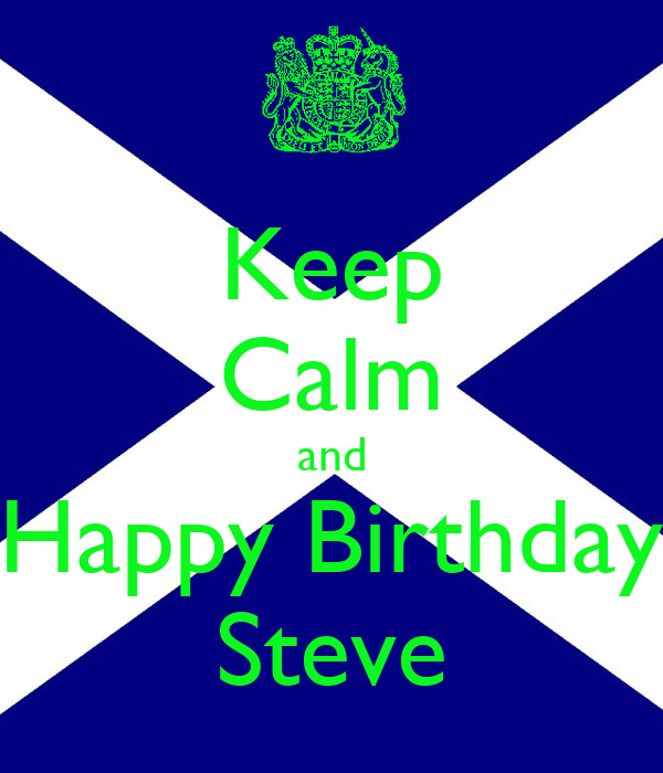 keep calm and happy birthday steve poster michael keep. Black Bedroom Furniture Sets. Home Design Ideas
