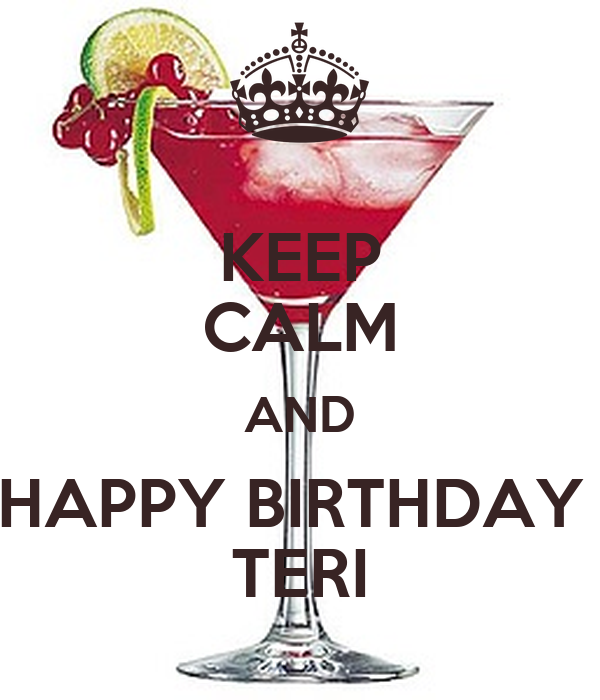 KEEP CALM AND HAPPY BIRTHDAY TERI Poster