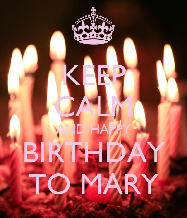 Keep Calm And Happy Birthday To Mary Poster Ani Keep
