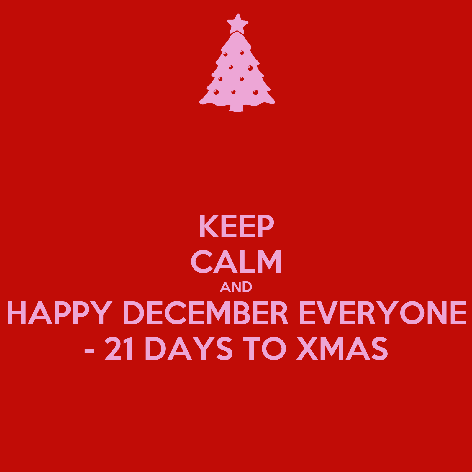 keep-calm-and-happy-december-everyone-21-days-to-xmas.png