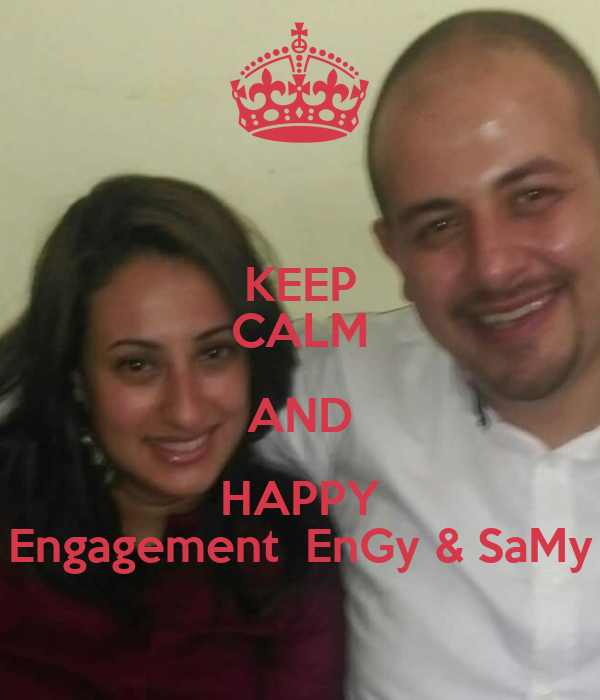 KEEP CALM AND HAPPY Engagement EnGy & SaMy - keep-calm-and-happy-engagement-engy-samy