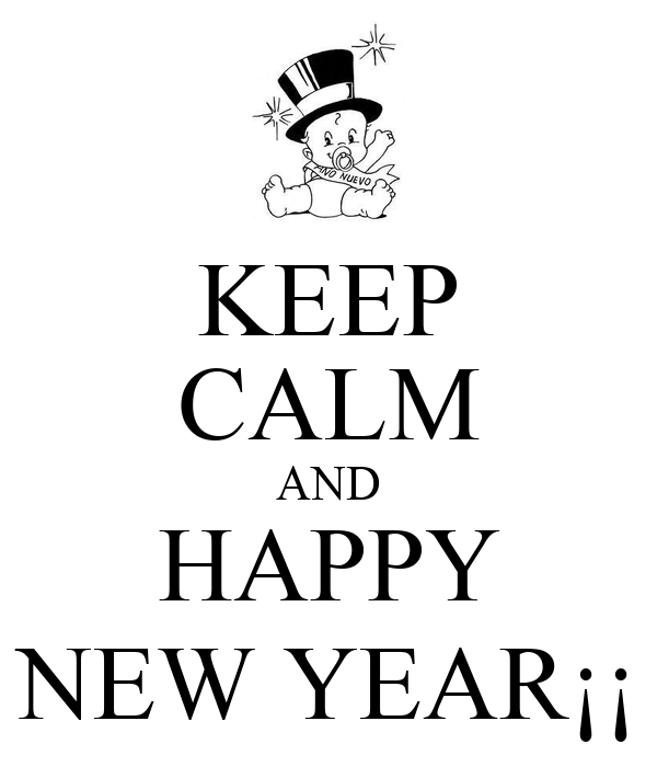 KEEP CALM AND HAPPY NEW YEAR¡¡ Poster | PEDRO SANTANA | Keep Calm-o ...