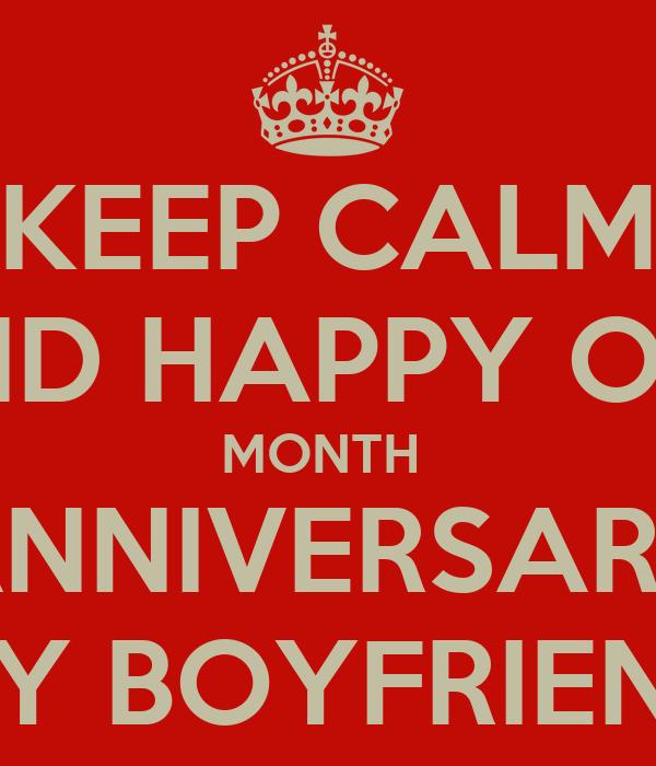 KEEP CALM AND HAPPY ONE MONTH ANNIVERSARY MY BOYFRIEND ...
