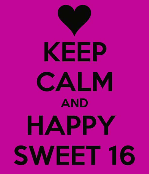 Keep Calm And Happy Sweet 16 Poster Raissa Bruno
