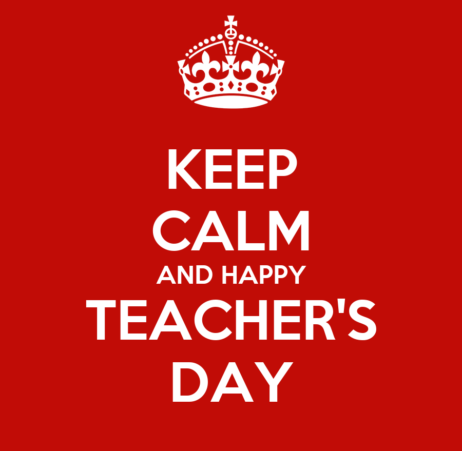 KEEP CALM AND HAPPY TEACHERS DAY Poster