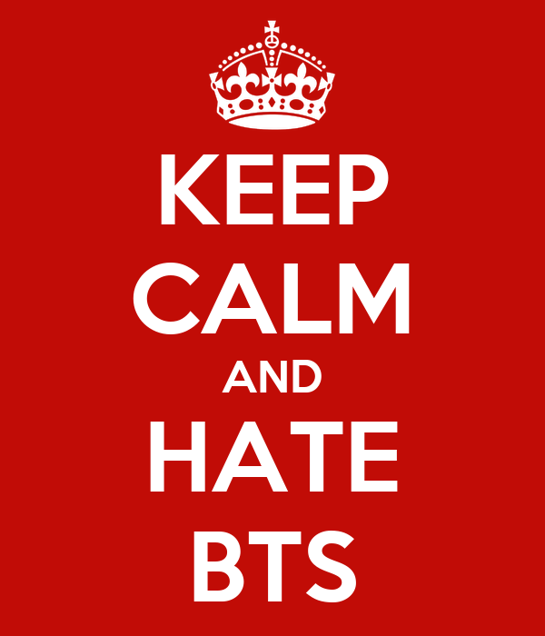 Keep Calm And Hate Bts Poster Hate Keep Calm O Matic