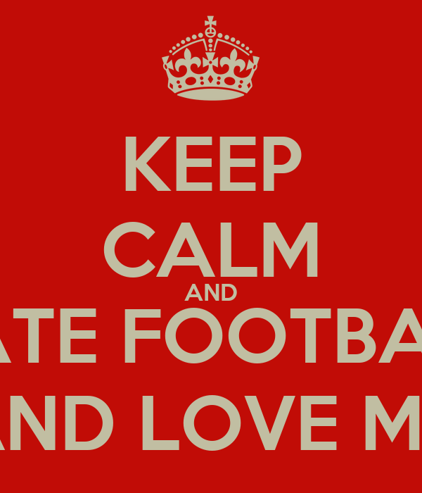 KEEP CALM AND HATE FOOTBALL AND LOVE MX Poster