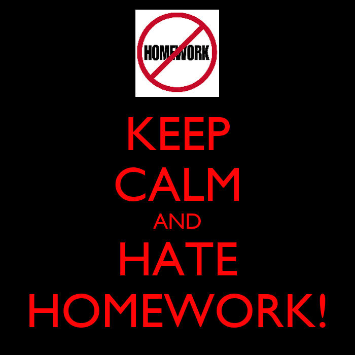 hating homework Synonyms for homework at thesauruscom with free online thesaurus, antonyms, and definitions find descriptive alternatives for homework.
