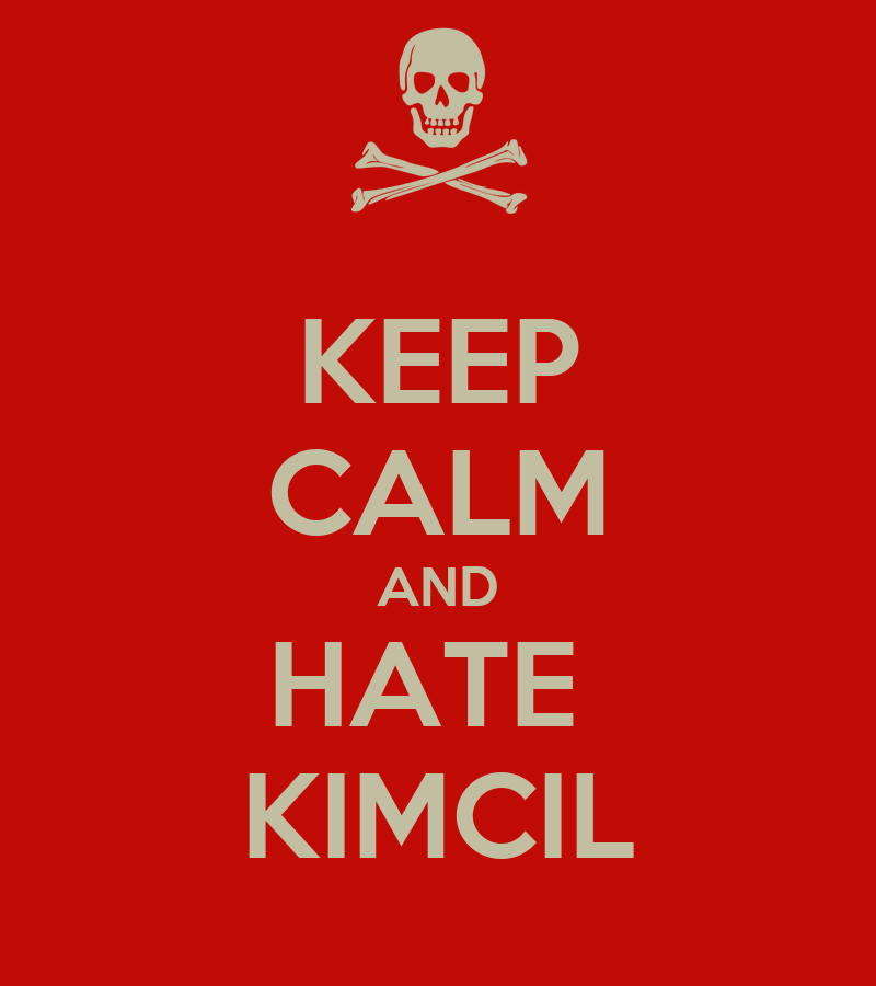 KEEP CALM AND HATE KIMCIL  KEEP CALM AND CARRY ON Image Generator