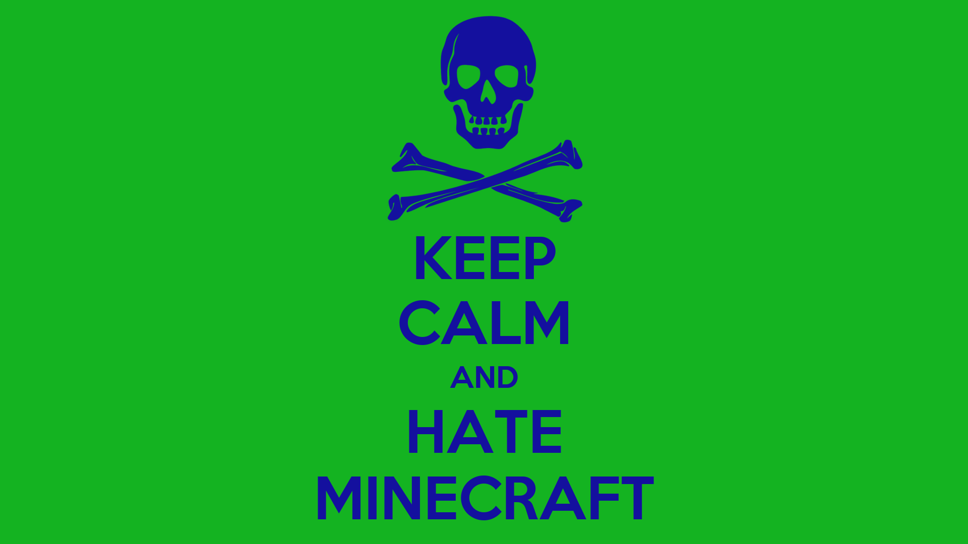 KEEP CALM AND HATE MINECRAFT Poster | Roderick