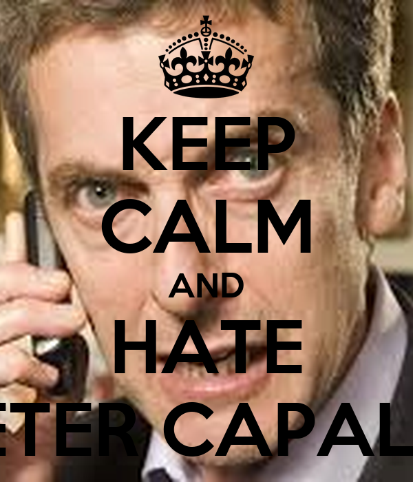http://sd.keepcalm-o-matic.co.uk/i/keep-calm-and-hate-peter-capaldi.png