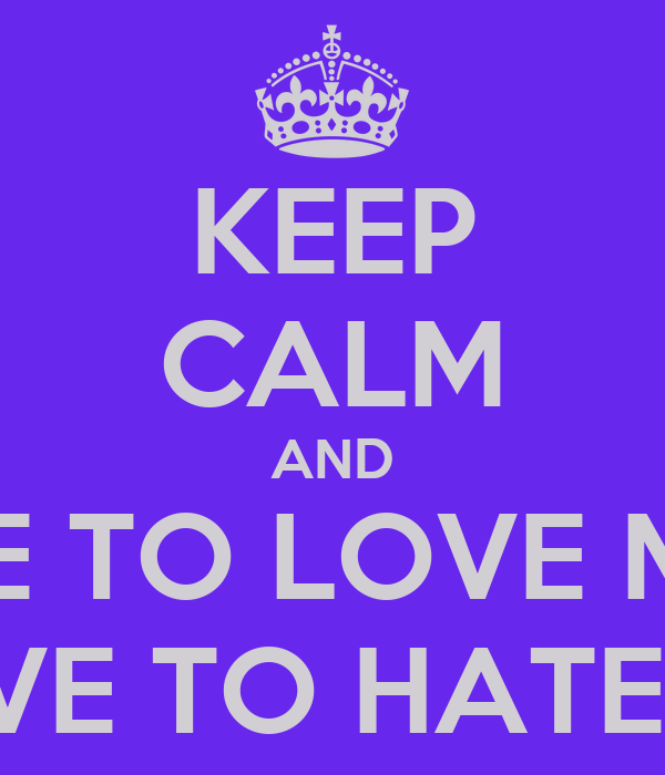 love to hate hate to me: