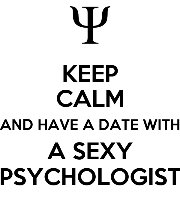 Reasons to date a psychologist