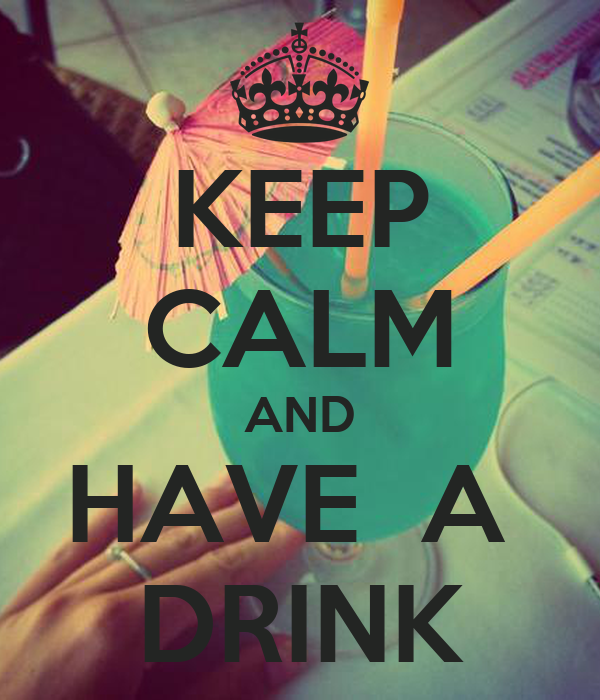 [Image: keep-calm-and-have-a-drink-186.png]