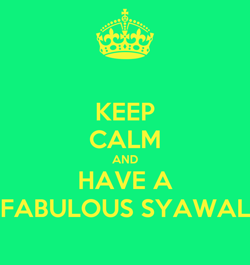 http://sd.keepcalm-o-matic.co.uk/i/keep-calm-and-have-a-fabulous-syawal.png