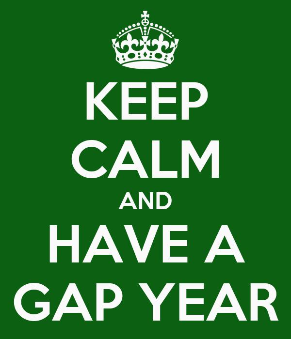 Keep Calm And Have A Gap Year Poster Janae Keep Calm O