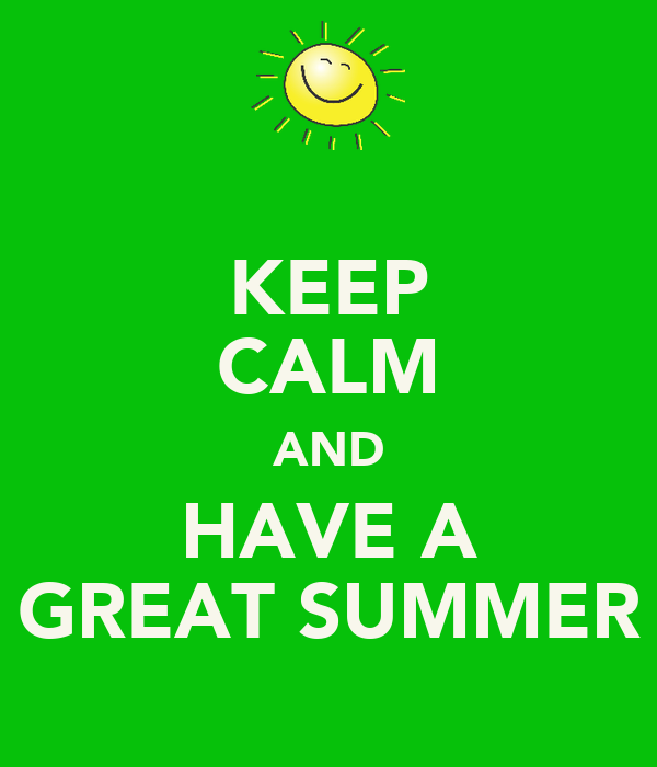 Have A Great Summer My Friends The Best Collection Of Quotes