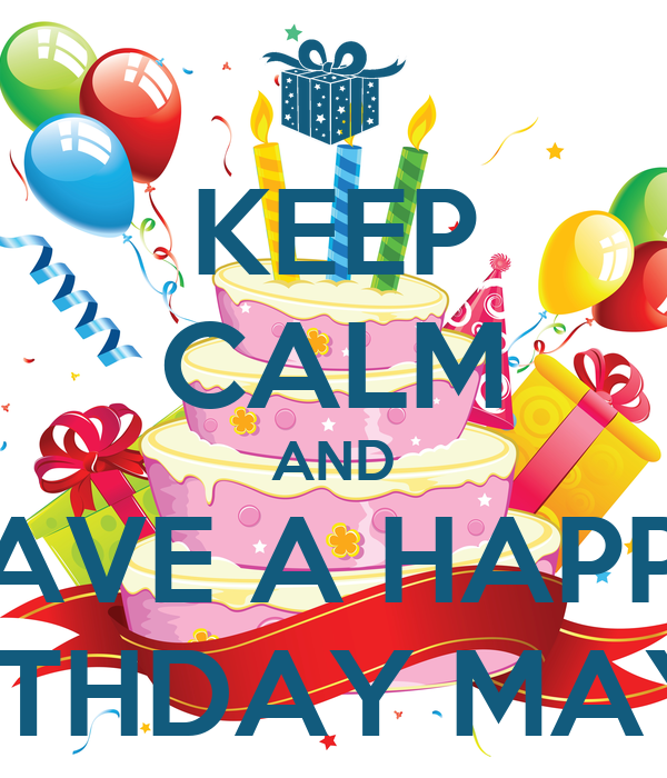 KEEP CALM AND HAVE A HAPPY BIRTHDAY MAYA! Poster