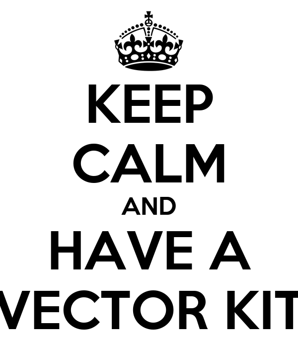 keep calm and have a vector kit poster caotaui keep calm o matic rh keepcalm o matic co uk keep calm vector generator keep calm vector download