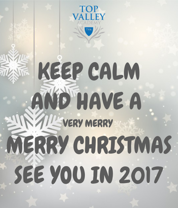 KEEP CALM AND HAVE A VERY MERRY MERRY CHRISTMAS SEE YOU IN 2017 Poster Sam .