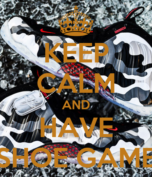KEEP CALM AND HAVE SHOE GAME