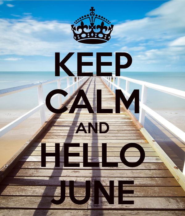 High Quality KEEP CALM AND HELLO JUNE   KEEP CALM AND CARRY ON Image Generator