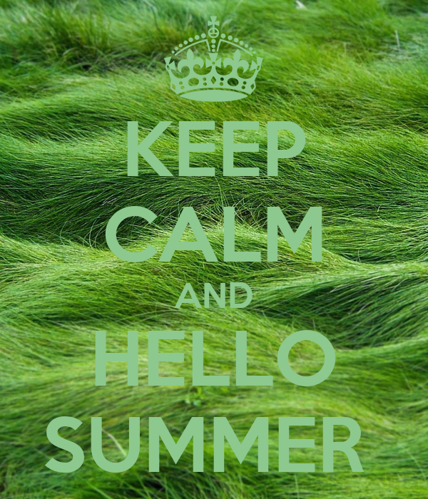 KEEP CALM AND HELLO SUMMER Poster  Evelina  Keep Calm-o-Matic