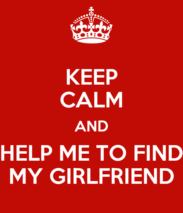 how to find my girlfriend It can be hard to figure out which date is going to end up being a good girlfriend or boyfriend keep your eye on these character traits to see whether your date is a keeper.