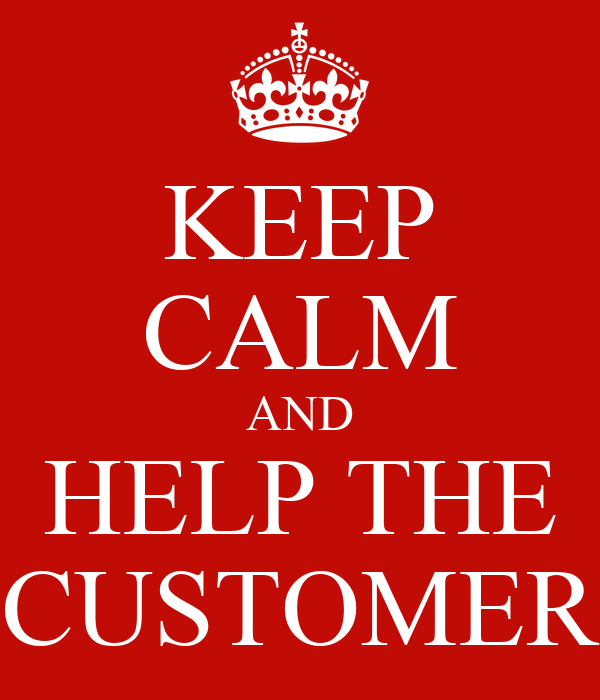 KEEP CALM AND HELP THE CUSTOMER Poster