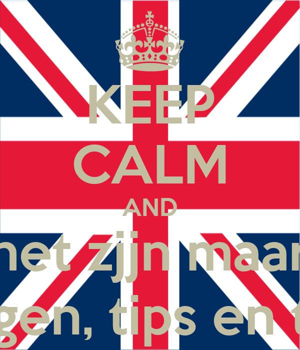 keep calm and het zjjn maar vragen tips en tops poster