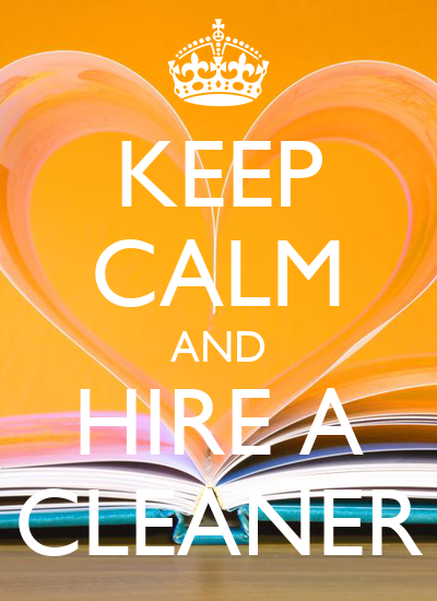 Keep Calm And Hire A Cleaner Poster Bevjmaiffgarrett