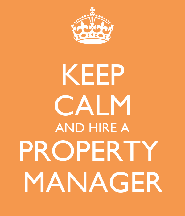 Keep Calm And Hire A Property Manager