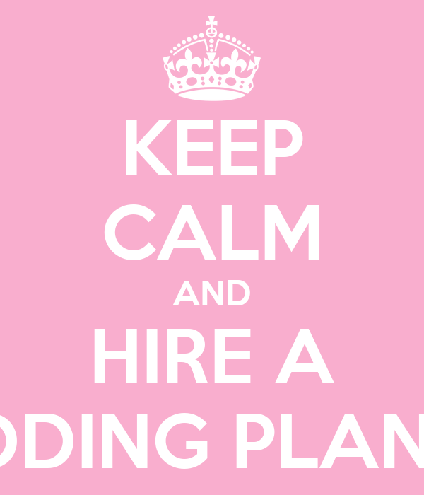 KEEP CALM AND HIRE A WEDDING PLANNER Poster GIll Barber Keep