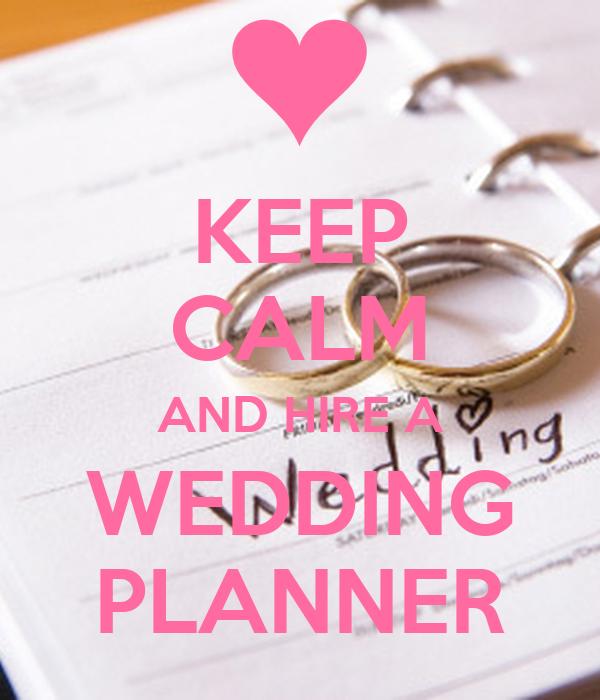 KEEP CALM AND HIRE A WEDDING PLANNER Poster iamyumimeiki Keep