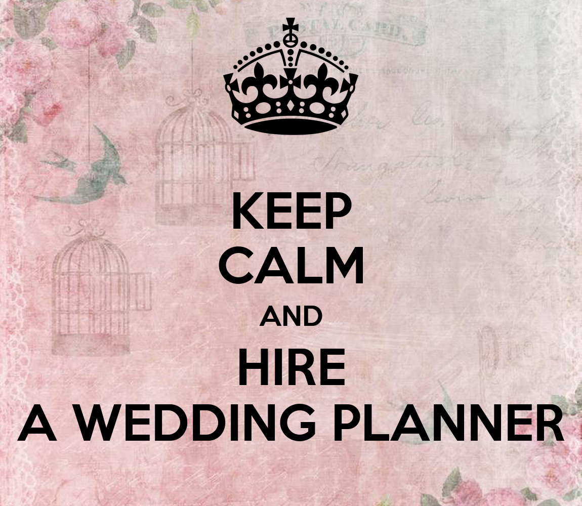 KEEP CALM AND HIRE A WEDDING PLANNER Poster KATE Keep CalmoMatic
