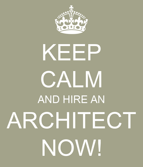 Keep calm and hire an architect now keep calm and carry for Hire an architect