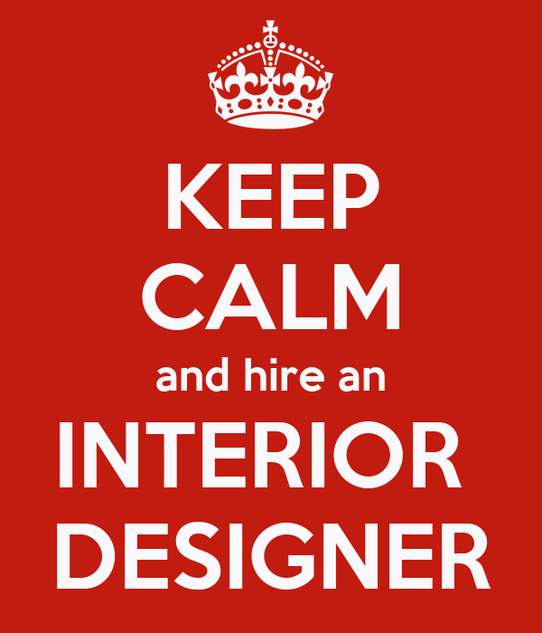 keep calm and hire an interior designer poster pt keep