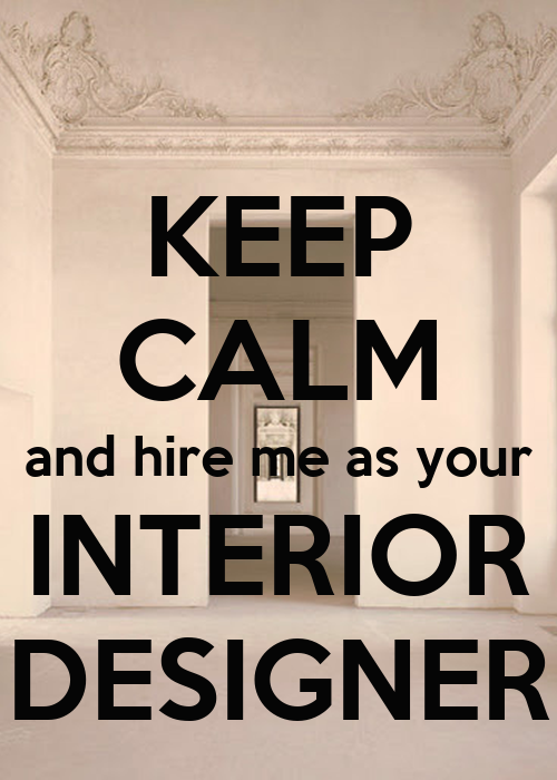 Keep calm and hire me as your interior designer poster Hire interior designer student