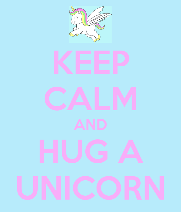 Wall stickers unicorn - Keep Calm And Hug A Unicorn Keep Calm And Carry On Image