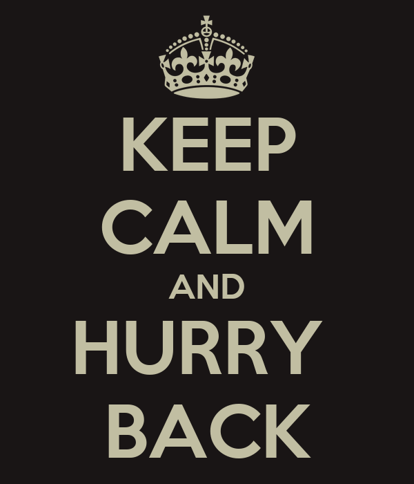 Image result for hurry back
