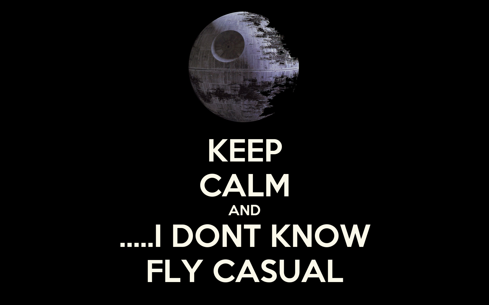keep-calm-and-i-dont-know-fly-casual.png
