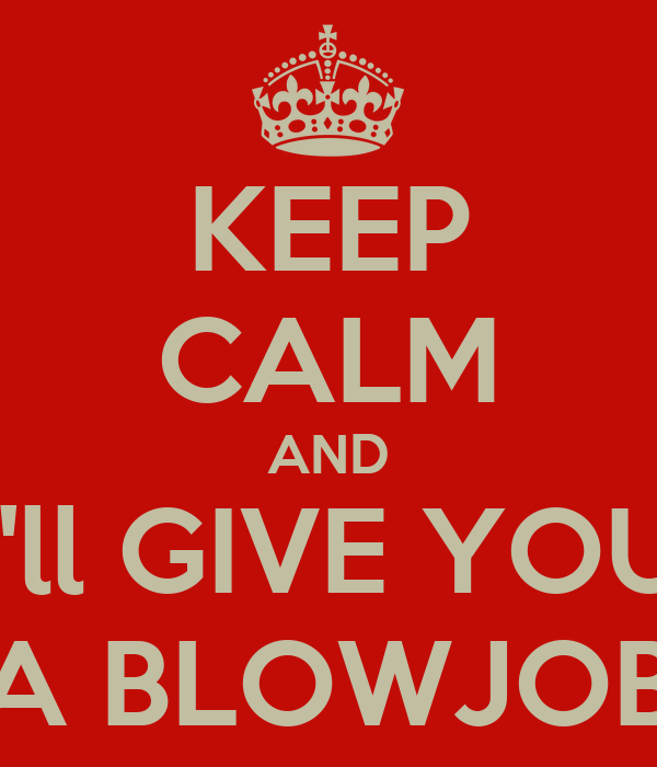 Give You A Blowjob