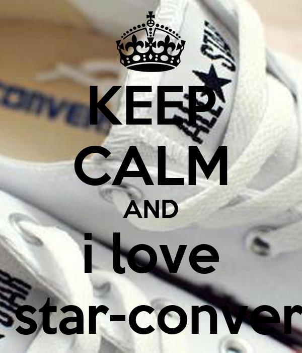 nowe tanie duża zniżka nowy przyjeżdża KEEP CALM AND i love all star-converse Poster   vika   Keep ...