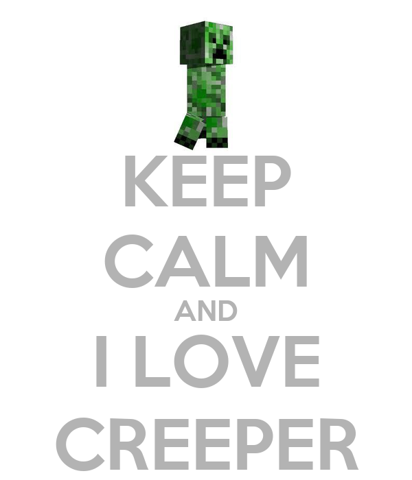 keep calm and i love creeper poster kapytura keep calm o matic