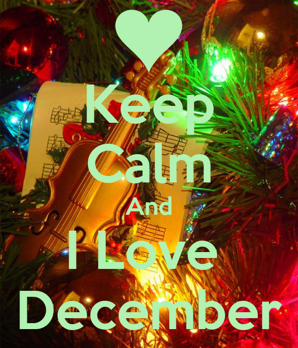 Love December Images Keep Calm And i Love December