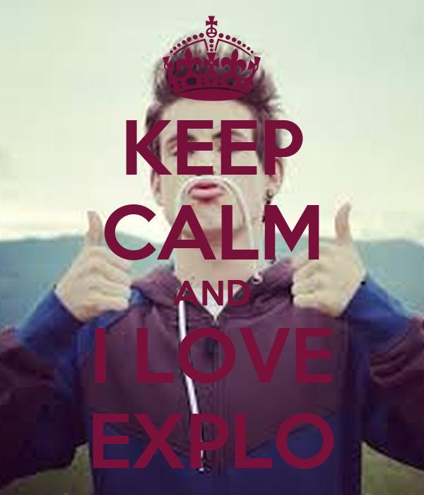 KEEP CALM AND I LOVE EXPLO