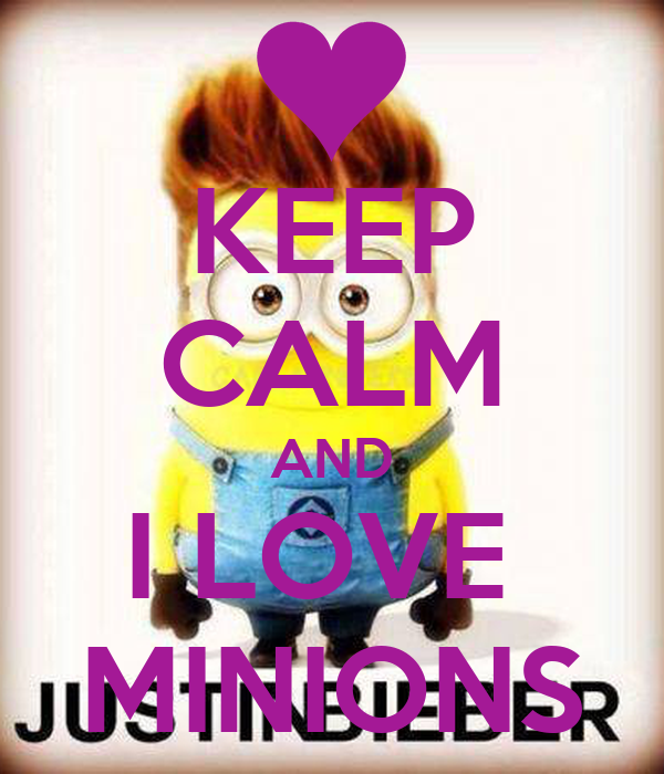KEEP CALM AND I LOVE MINIONS - KEEP CALM AND CARRY ON Image Generator